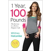 1 Year, 100 Pounds: My Journey to a Better, Happier Life (English Edition)