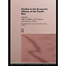 Studies in the Economic History of the Pacific Rim (Routledge Studies in the Growth Economies of Asia Book 10) (English Edition)