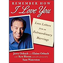 Remember How I Love You: Love Letters from an Extraordinary Marriage (English Edition)