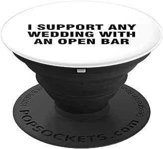 I Support Any Wedding With An Open Bar PopSockets 握把和支架适用于手机和平板电脑260027  黑色