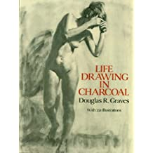 Life Drawing in Charcoal (Dover Art Instruction) (English Edition)