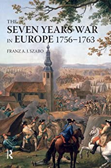 """The Seven Years War in Europe: 1756-1763 (Modern Wars In Perspective) (English Edition)"",作者:[Szabo, Franz A.J.]"