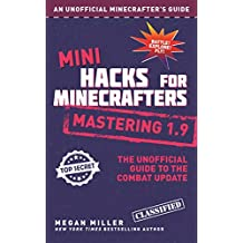 Mini Hacks for Minecrafters: Mastering 1.9: The Unofficial Guide to the Combat Update (English Edition)