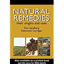 Natural Remedies: Their Origins and Uses (English Edition)