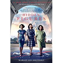 Hidden Figures: The American Dream and the Untold Story of the Black Women Mathematicians Who Helped Win the Space Race (English Edition)