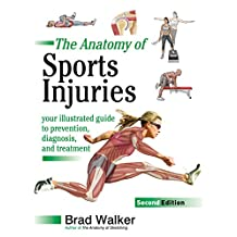 The Anatomy of Sports Injuries, Second Edition: Your Illustrated Guide to Prevention, Diagnosis, and Treatment (English Edition)