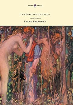 """The Girl and the Faun - Illustrated by Frank Brangwyn (English Edition)"",作者:[Phillpotts, Eden]"