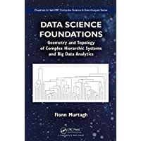 Data Science Foundations: Geometry and Topology of Complex Hierarchic Systems and Big Data Analytics