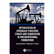 Optimization of Hydraulic Fracture Stages and Sequencing in Unconventional Formations (English Edition)