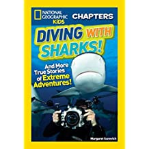 National Geographic Kids Chapters: Diving With Sharks!: And More True Stories of Extreme Adventures! (NGK Chapters) (English Edition)