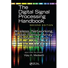 Wireless, Networking, Radar, Sensor Array Processing, and Nonlinear Signal Processing (The Digital Signal Processing Handbook, Second Edition) (English Edition)