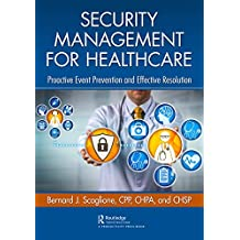 Security Management for Healthcare: Proactive Event Prevention and Effective Resolution (English Edition)