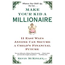 Make Your Kid a Millionaire: 11 Easy Ways Anyone Can Secure a Child's Financial Future (English Edition)