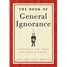 The Book of General Ignorance: Everything You Think You Know Is Wrong (English Edition)