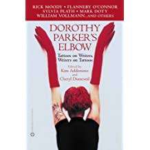 Dorothy Parker's Elbow: Tattoos on Writers, Writers on Tattoos (English Edition)