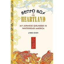 Bento Box in the Heartland: My Japanese Girlhood in Whitebread America (English Edition)