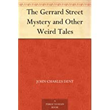 The Gerrard Street Mystery and Other Weird Tales (免费公版书) (English Edition)