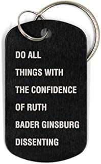 Do All Things with the Confidence of Ruth Bader Ginsburg 金属狗牌钥匙扣