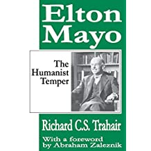 Elton Mayo: The Humanist Temper (English Edition)