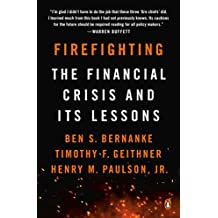 Firefighting: The Financial Crisis and Its Lessons (English Edition)