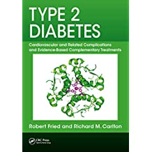 Type 2 Diabetes: Cardiovascular and Related Complications and Evidence-Based Complementary Treatments (English Edition)