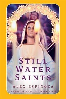 """Still Water Saints: A Novel (English Edition)"",作者:[Espinoza, Alex]"