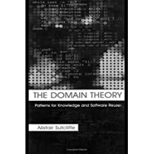 The Domain Theory: Patterns for Knowledge and Software Reuse (English Edition)