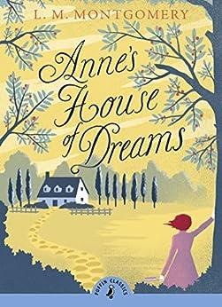 """""""Anne's House of Dreams (Puffin Classics) (English Edition)"""",作者:[Montgomery, L.]"""