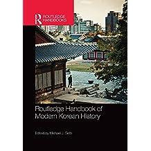 Routledge Handbook of Modern Korean History (English Edition)
