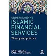 Understanding Islamic Financial Services: Theory and Practice (English Edition)