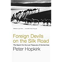 Foreign Devils on the Silk Road: The Search for the Lost Treasures of Central Asia (English Edition)