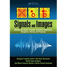 Signals and Images: Advances and Results in Speech, Estimation, Compression, Recognition, Filtering, and Processing (English Edition)