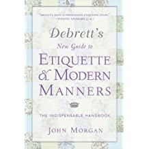 Debrett's New Guide to Etiquette and Modern Manners: The Indispensable Handbook (English Edition)