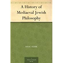 A History of Mediaeval Jewish Philosophy (免费公版书) (English Edition)