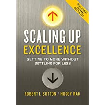 Scaling Up Excellence: Getting to More Without Settling for Less (English Edition)