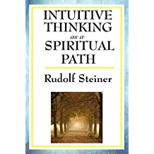 Intuitive Thinking as a Spiritual Path (English Edition)
