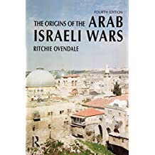 The Origins of the Arab Israeli Wars (Origins Of Modern Wars) (English Edition)