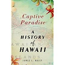 Captive Paradise: A History of Hawaii (English Edition)