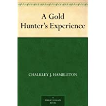 A Gold Hunter's Experience (English Edition)