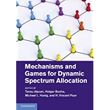 Mechanisms and Games for Dynamic Spectrum Allocation (English Edition)