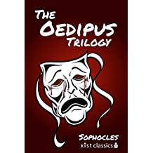 "The Oedipus Trilogy: Oedipus the King, Oedipus at Colonus, Antigone: ""Oedipus the King"", ""Oedipus at Colonus"", ""Antigone"" (Xist Classics) (English Edition)"