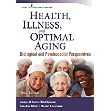 Health, Illness, and Optimal Aging, Third Edition: Biological and Psychosocial Perspectives (English Edition)