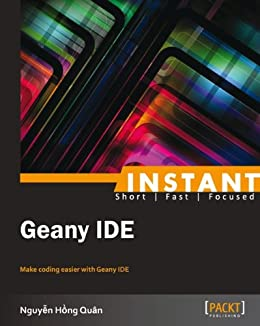 """""""Instant Geany IDE (English Edition)"""",作者:[Quan, Nguyen Hong]"""