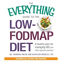 The Everything Guide To The Low-FODMAP Diet: A Healthy Plan for Managing IBS and Other Digestive Disorders (Everything®) (English Edition)