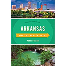 Arkansas Off the Beaten Path®: Discover Your Fun (Off the Beaten Path Series) (English Edition)