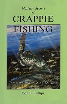 """Masters' Secrets of Crappie Fishing (Fishing Library) (English Edition)"",作者:[Phillips, John E.]"