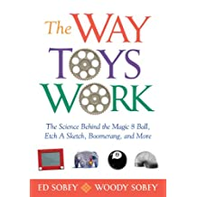 The Way Toys Work: The Science Behind the Magic 8 Ball, Etch A Sketch, Boomerang, and More (English Edition)
