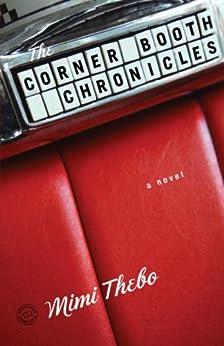 """The Corner Booth Chronicles: A Novel (English Edition)"",作者:[Thebo, Mimi]"
