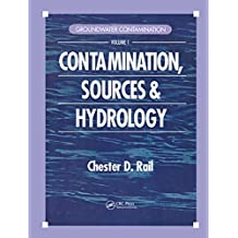 Groundwater Contamination, Volume I: Sources and Hydrology (English Edition)