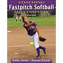 Coaching Fastpitch Softball Successfully (Coaching Successfully) (English Edition)